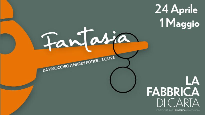 Fabbrica di Carta 2019 - Fantasia. Da Pinocchi a Harry Potter... e oltre